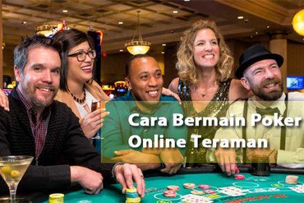 Cara-Bermain-Poker-Online-Teraman
